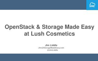 OpenStack  &  Storage Made Easy at Lush Cosmetics