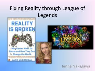 Fixing Reality through League of Legends
