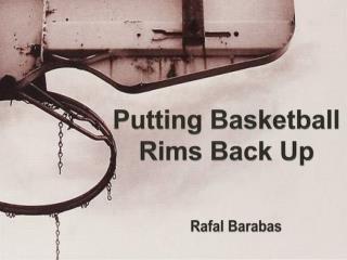 Putting Basketball Rims Back Up