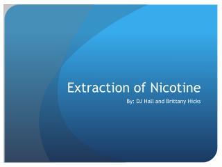 Extraction of Nicotine
