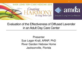 Presenter  Sue  Leger-Krall,  ARNP, PhD  River Garden Hebrew Home    Jacksonville, Florida