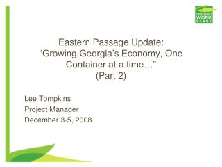 "Eastern Passage Update: ""Growing Georgia's Economy, One Container at a time…"" (Part 2)"