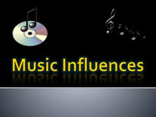 Music Influences