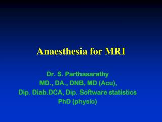 Anaesthesia  for MRI