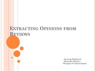 Extracting Opinions from Reviews