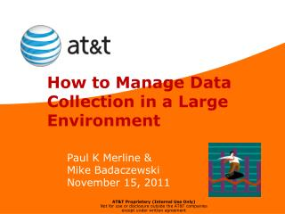 How to Manage Data Collection in a Large Environment
