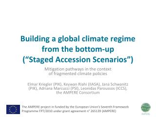 "Building a global climate regime from the bottom-up  ("" Staged Accession Scenarios"")"