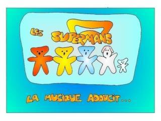 Les supermans - La musique adoucit