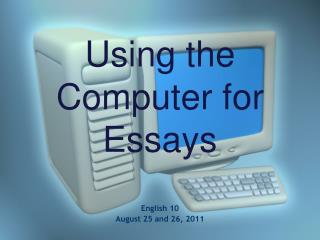 Using the Computer for Essays
