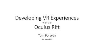 Developing VR Experiences with the Oculus Rift