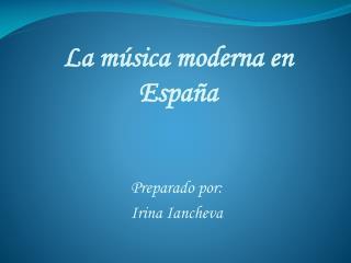 La música  moderna  e n  España