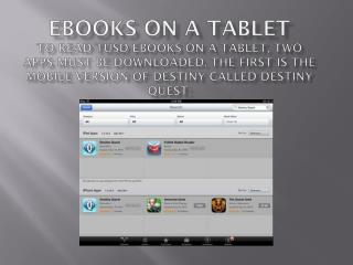 The  second is the reader itself called Follett Digital Reader: