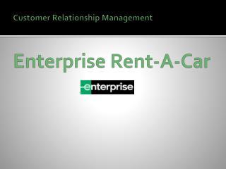 Customer Relationship Management Enterprise Rent-A-Car