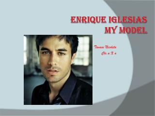 Enrique Iglesias My model