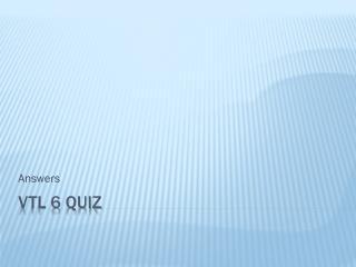 VTL 6 Quiz