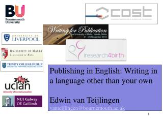 Publishing in English: Writing in a language other than your own Edwin van Teijlingen