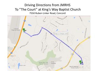 "Driving Directions from JMRHS To  ""The Court"" at  King's Way Baptist Church"