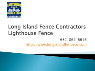 Long Island Fence Company, Lighthouse Fence
