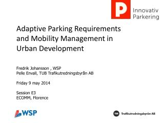 Adaptive Parking Requirements and Mobility Management in Urban Development