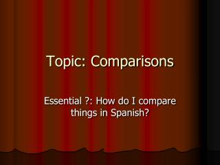 Topic: Comparisons