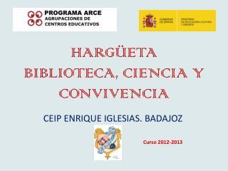 HARGÜETA BIBLIOTECA, CIENCIA Y CONVIVENCIA