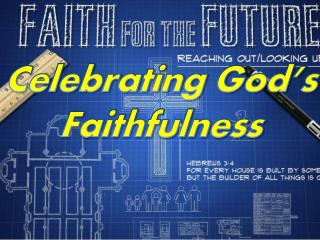 Celebrating God's  Faithfulness