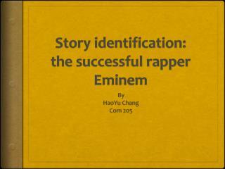 Story identification: the successful rapper  Eminem