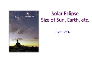 Solar Eclipse Size of Sun, Earth, etc.