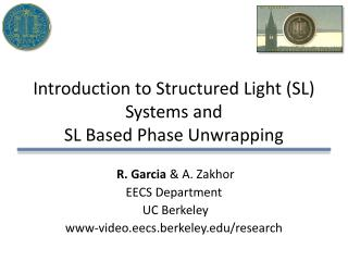 Introduction to Structured Light (SL) Systems and  SL Based Phase Unwrapping