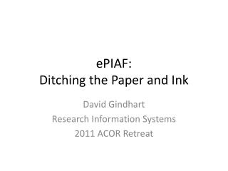 ePIAF: D itching the Paper and Ink