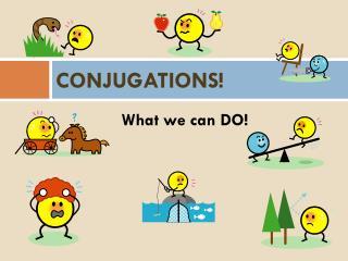 CONJUGATIONS!