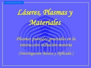 Láseres , Plasmas y  Materiales