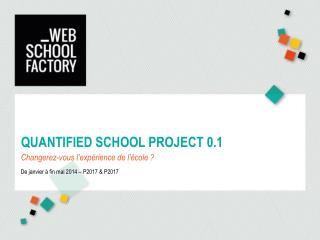 Quantified School  Project 0.1