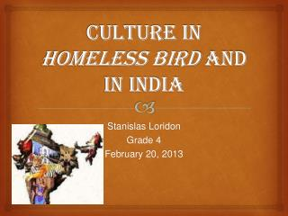 Culture in  Homeless Bird  and in India