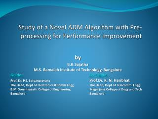 Study of a Novel ADM Algorithm with Pre-processing for Performance Improvement