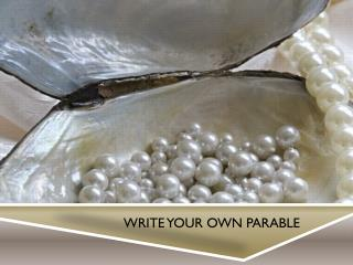 Write your own parable