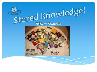 Stored Knowledge!