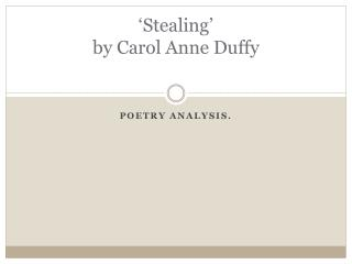 'Stealing'  by Carol Anne Duffy