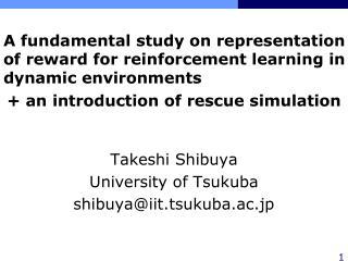 Takeshi Shibuya University of Tsukuba shibuya@iit.tsukuba.ac.jp