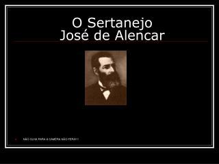 O Sertanejo Jos  de Alencar