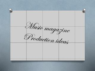 Music magazine  Production ideas