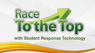 w ith  Student Response  Technology