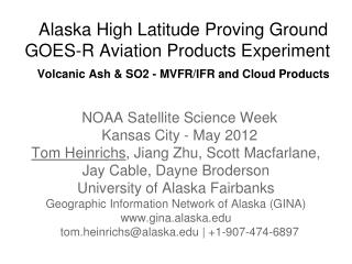 Alaska High Latitude Proving Ground GOES-R Aviation Products Experiment