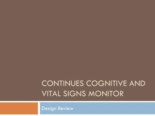 Continues Cognitive and Vital Signs Monitor