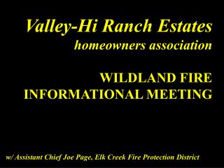 Valley-Hi Ranch Estates homeowners association WILDLAND FIRE INFORMATIONAL MEETING