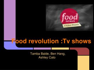 Food revolution :Tv shows