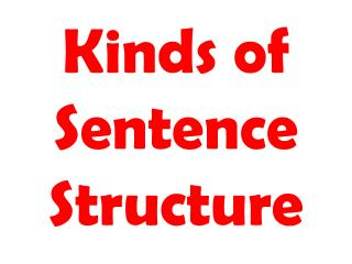 Kinds of Sentence Structure