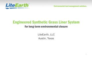 Engineered Synthetic Grass Liner System  for long-term  environmental closure