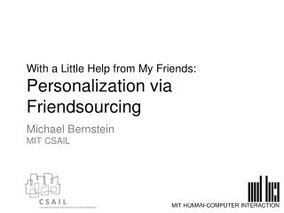 With a Little Help from My Friends: Personalization via  Friendsourcing