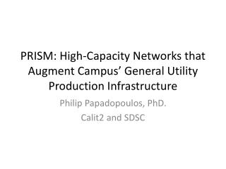 PRISM: High-Capacity  Networks that Augment Campus' General Utility  Production Infrastructure
